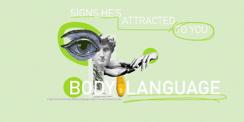 Signs He's Attracted to You Body Language
